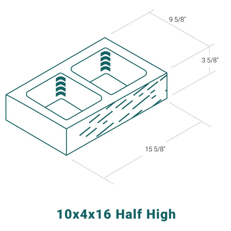10 x 4 x 16 Half High