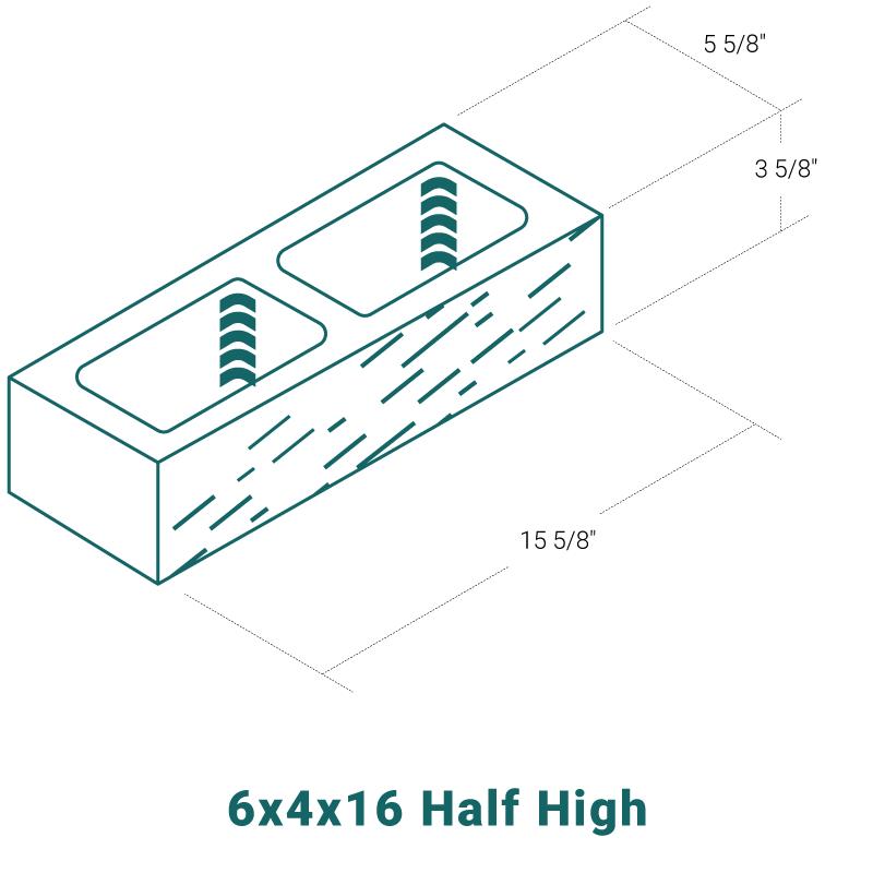 6 x 4 x 16 Half High